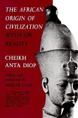 The African Origin of Civilization: Myth or Reality als Taschenbuch