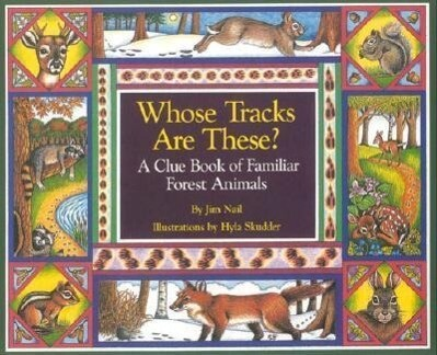 Whose Tracks Are These?: A Clue Book of Familiar Forest Animals als Taschenbuch