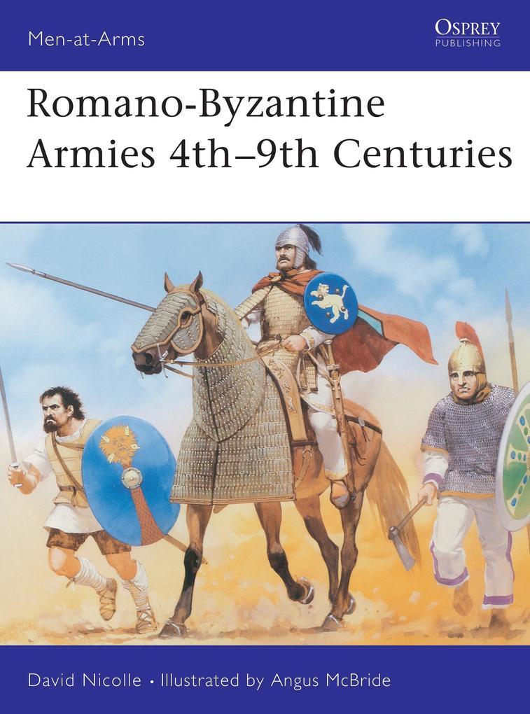 Romano-Byzantine Armies 4th-9th Centuries als Taschenbuch