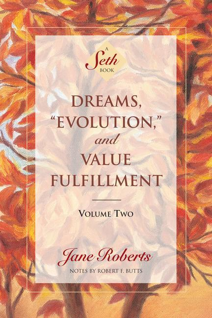 Dreams, Evolution, and Value Fulfillment, Volume Two: A Seth Book als Taschenbuch
