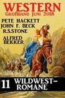 Western Großband Juni 2018 - 11 Wildwest-Romane