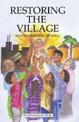 Restoring the Village, Values, and Commitment: Solutions for the Black Family als Buch (gebunden)