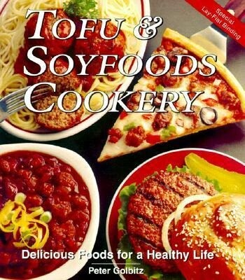 Tofu and Soyfoods Cookery: Delicious Foods for a Healthy Life als Taschenbuch