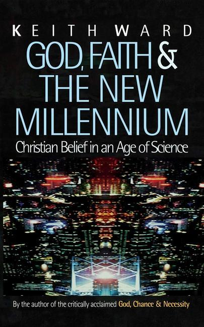 God, Faith and the New Millennium: Christian Belief in an Age of Science als Taschenbuch