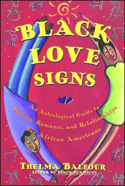 Black Love Signs: An Astrological Guide to Passion, Romance, and Relationships for African Americans als Taschenbuch