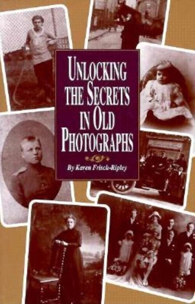 Unlocking the Secrets in Old Photographs als Taschenbuch