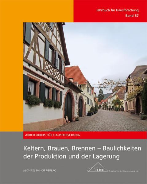 Keltern, Brauen, Brennen - Baulichkeiten der Produktion und der Lagerung als Buch (gebunden)