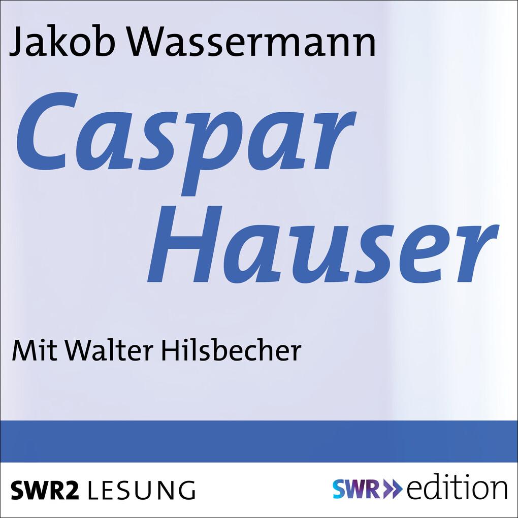 Caspar Hauser als Hörbuch Download