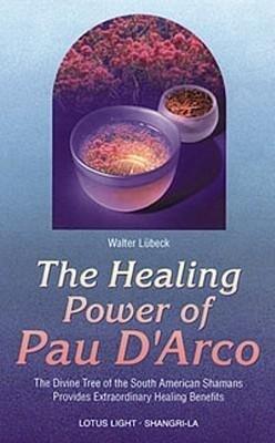 Healing Power of Pau d'Arco als Taschenbuch