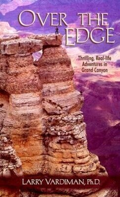 Over the Edge: Thrilling Real-Life Adventures in the Grand Canyon als Taschenbuch