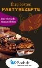 Ihre besten Partyrezepte - Die eBook.de Rezeptedition