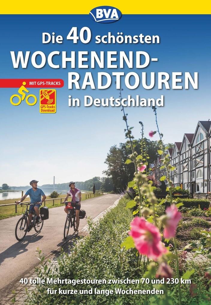 Die 40 schönsten Wochenend-Radtouren in Deutschland mit GPS-Tracks als eBook epub