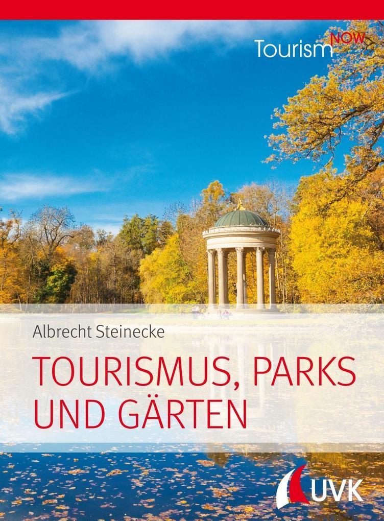 Tourism NOW: Tourismus, Parks und Gärten als Buch (gebunden)