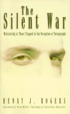 The Silent War: Ministering to Those Trapped in Deception of Pornography als Taschenbuch