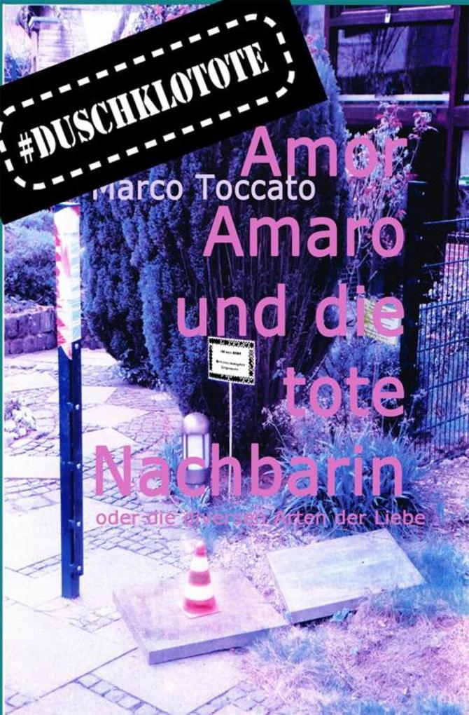 Amor Amaro und die tote Nachbarin als eBook epub