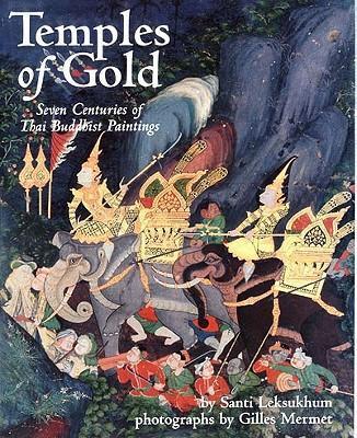 Temples of Gold: Seven Centuries of Thai Buddhist Paintings als Buch (gebunden)