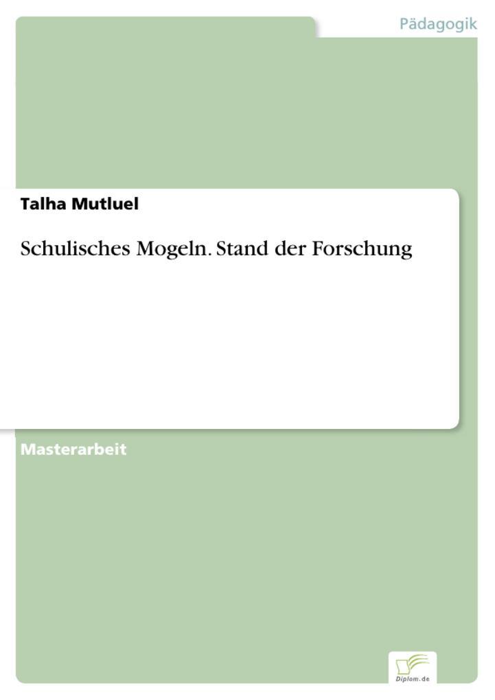 Schulisches Mogeln. Stand der Forschung als eBook pdf