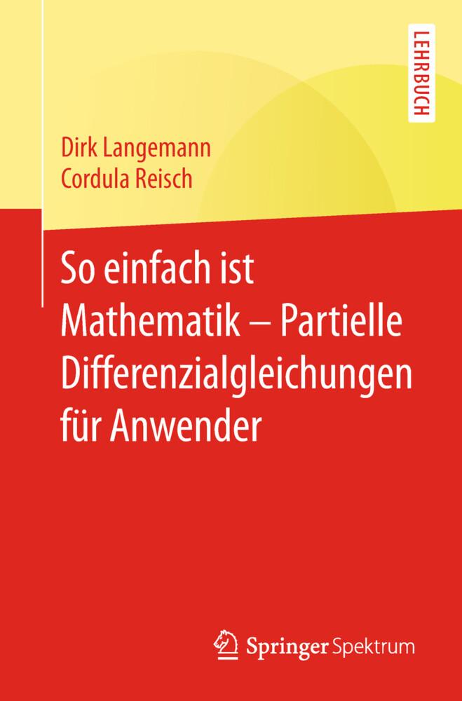 So einfach ist Mathematik - Partielle Differenzialgleichungen für Anwender als Buch (kartoniert)