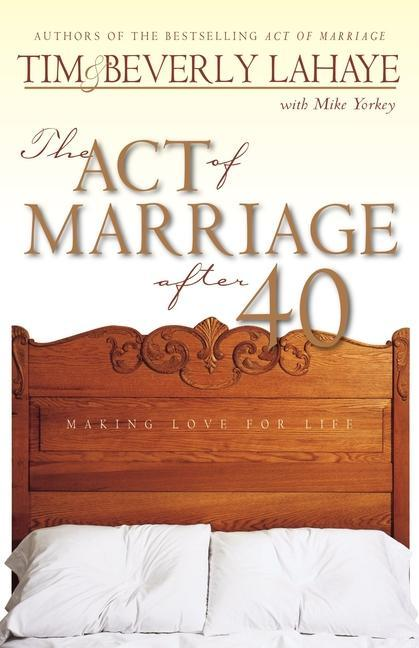 The Act of Marriage After 40: Making Love for Life als Taschenbuch