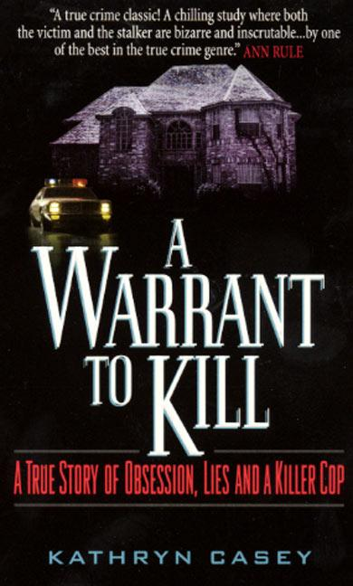 A Warrant to Kill: A True Story of Obsession, Lies and a Killer Cop als Taschenbuch