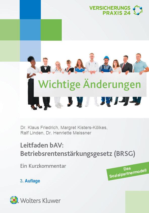 Leitfaden bAV: Betriebsrentenstärkungsgesetz (BRSG) als Buch (gebunden)