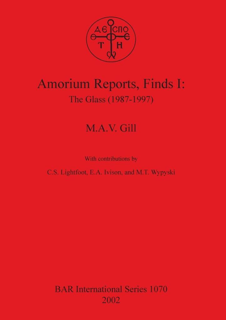 Amorium Reports, Finds I: The Glass (1987-1997) als Taschenbuch
