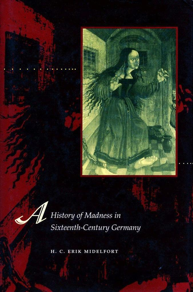 A History of Madness in Sixteenth-Century Germany als Taschenbuch
