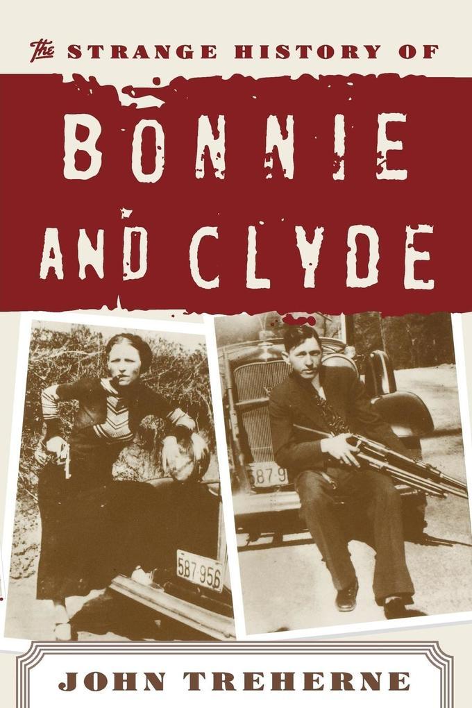The Strange History of Bonnie and Clyde als Taschenbuch