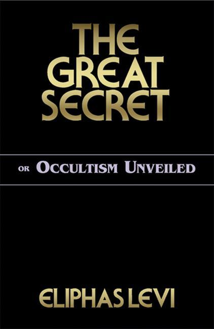 The Great Secret or Occultism Unveiled als Taschenbuch