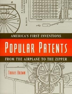 Popular Patents: America's First Inventions from the Airplane to the Zipper als Taschenbuch