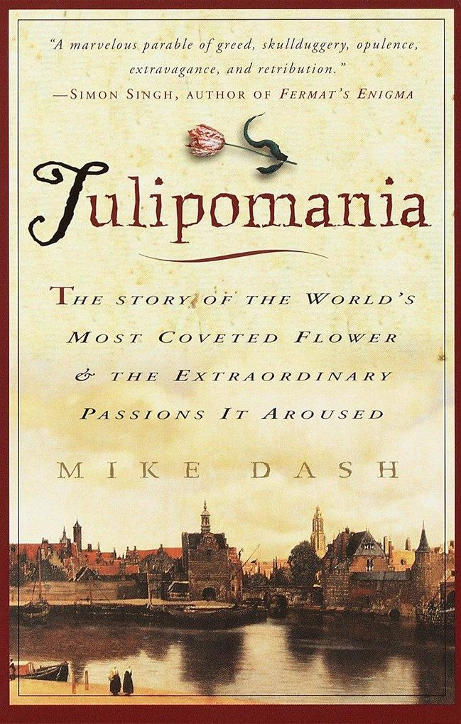 Tulipomania: The Story of the World's Most Coveted Flower & the Extraordinary Passions It Aroused als Taschenbuch
