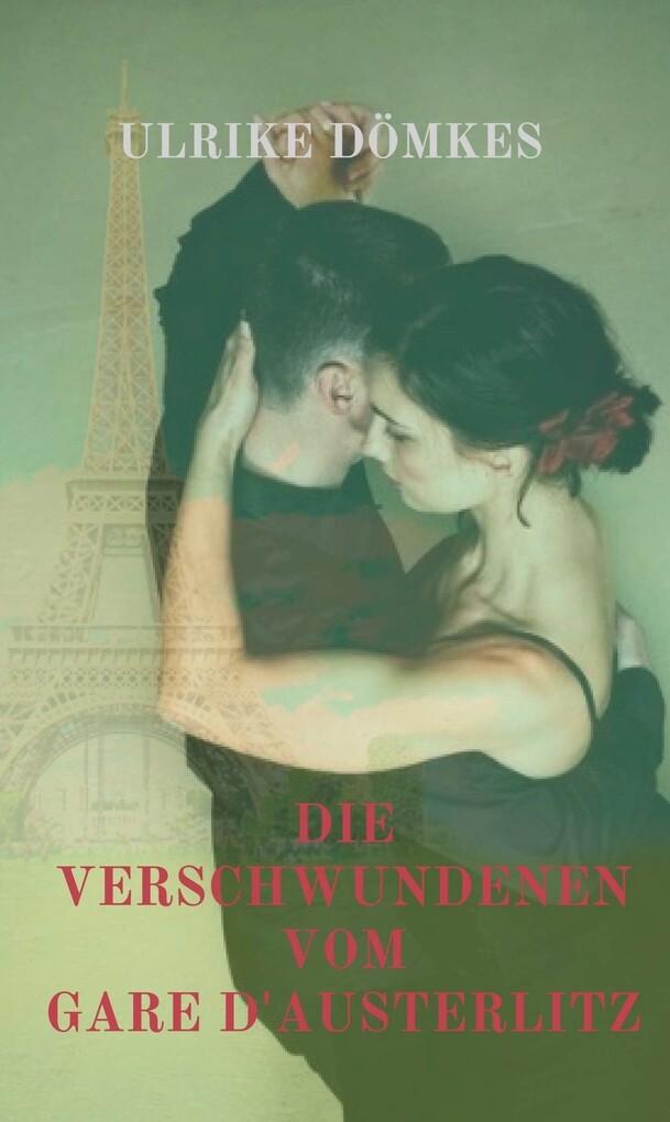 Die Verschwundenen vom Gare d'Austerlitz als eBook epub