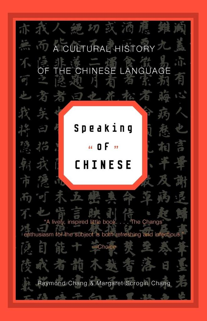 Speaking of Chinese: A Cultural History of the Chinese Language als Taschenbuch