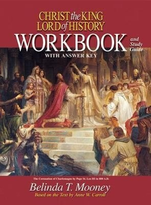 Christ the King Lord of History: Workbook and Study Guide with Answer Key als Taschenbuch