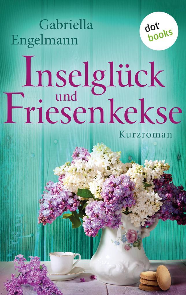 Inselglück und Friesenkekse - Glücksglitzern: Dritter Roman als eBook epub