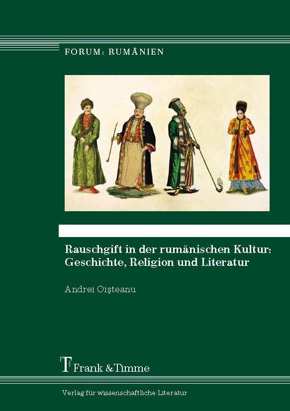 Rauschgift in der rumänischen Kultur: Geschichte, Religion und Literatur als eBook pdf