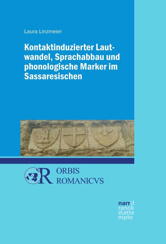Kontaktinduzierter Lautwandel, Sprachabbau und phonologische Marker im Sassaresischen als eBook
