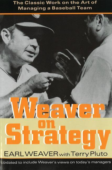 Weaver on Strategy: The Classic Work on the Art of Managing a Baseball Team als Taschenbuch