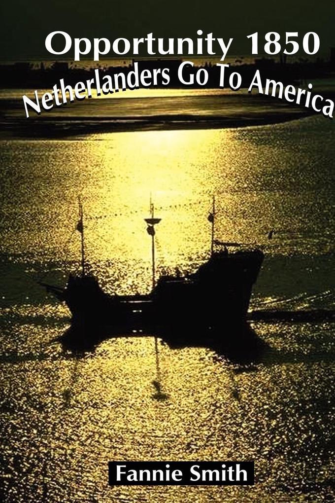 Opportunity 1850: Netherlanders Go to America als Taschenbuch