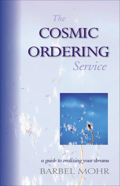 Cosmic Ordering Service: A Guide to Realizing Your Dreams als Taschenbuch