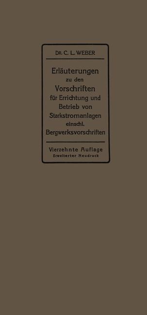 Erläuterungen zu den Vorschriften für die Errichtung und den Betrieb elektrischer Starkstromanlagen einschließlich Bergwerksvorschriften und zu den Merkblättern für Starkstromanlagen in der Landwirtschaft als eBook pdf