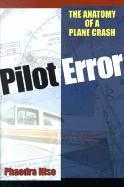 Pilot Error: The Anatomy of a Plane Crash als Buch (gebunden)