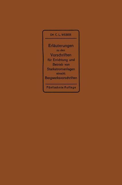 Erläuterungen zu den Vorschriften für die Errichtung und den Betrieb elektrischer Starkstromanlagen einschließlich Bergwerksvorschriften und zu den Bestimmungen für Starkstromanlagen in der Landwirtschaft als eBook pdf