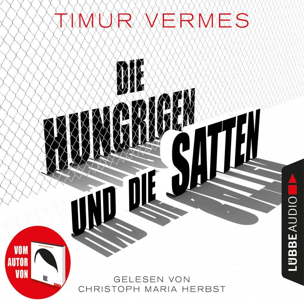 Die Hungrigen und die Satten (Gekürzt) als Hörbuch Download