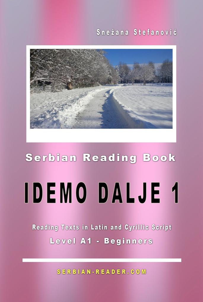 "Serbian Reading Book ""Idemo dalje 1"": Reading Texts in Latin and Cyrillic Script for Level A1 - Beginners als eBook epub"