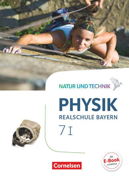 Natur und Technik - Physik Band 7: Wahlpflichtfächergruppe I - Realschule Bayern - Schülerbuch als Buch (gebunden)