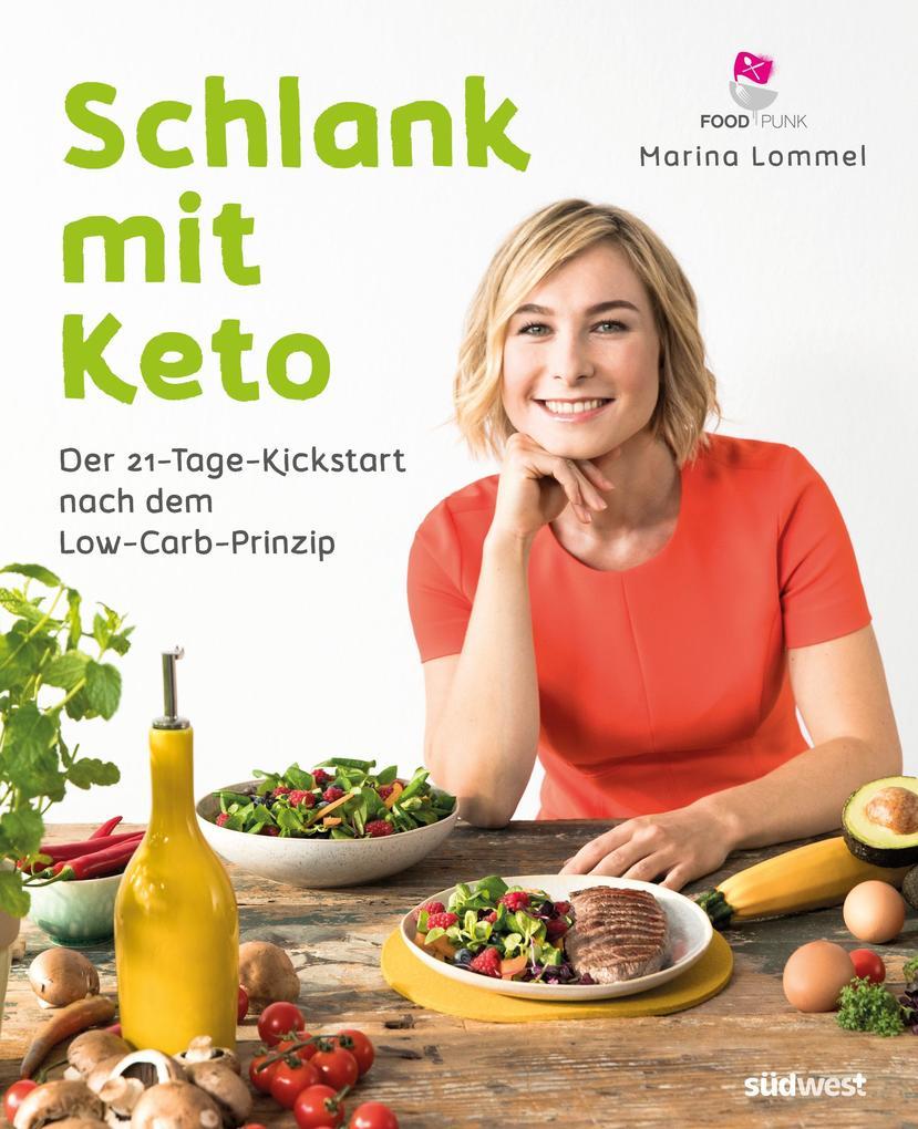 Schlank mit Keto: Der 21-Tage-Kickstart nach dem Low-Carb-Prinzip als eBook