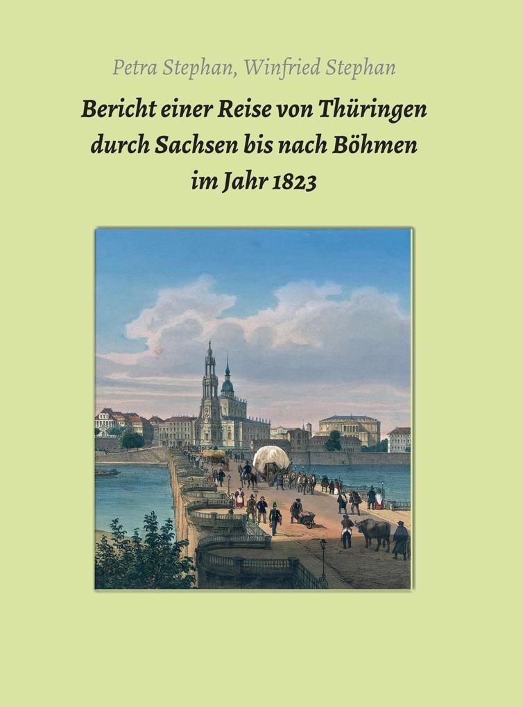 Bericht einer Reise von Thüringen durch Sachsen bis nach Böhmen im Jahr 1823 als eBook epub