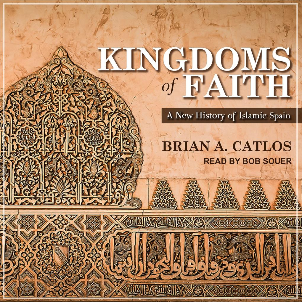 Kingdoms of Faith: A New History of Islamic Spain als Hörbuch CD