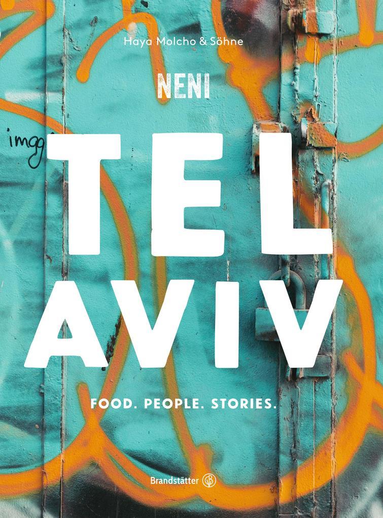 Tel Aviv by Neni. Food. People. Stories. als eBook epub